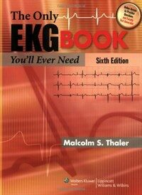 The only EKG book you'll ever need 6th ed