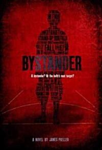 Bystander (School & Library)