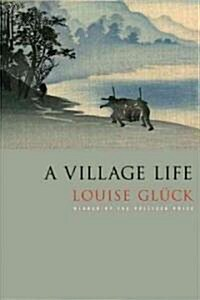 A Village Life: Poems (Hardcover)