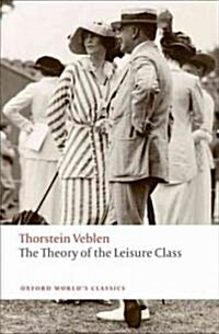 The Theory of the Leisure Class (Paperback)