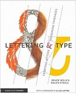 Lettering & Type: Creating Letters and Designing Typefaces (Paperback)