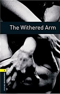 Oxford Bookworms Library: Level 1:: The Withered Arm (Paperback)