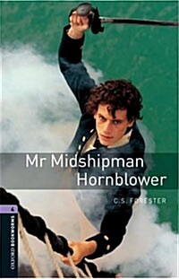 Oxford Bookworms Library: Stage 4: Mr Midshipman Hornblower (Paperback)