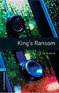 Oxford Bookworms Library: Level 5:: Kings Ransom (Paperback)