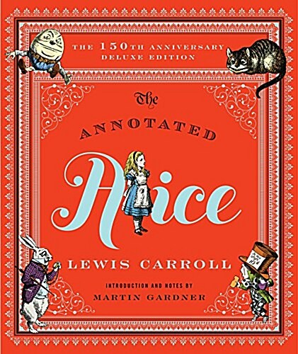 The Annotated Alice: 150th Anniversary Deluxe Edition (Hardcover, 150, Deluxe Annivers)
