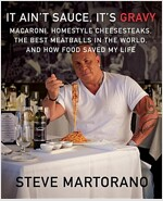 It Ain\'t Sauce, It\'s Gravy: Macaroni, Homestyle Cheesesteaks, the Best Meatballs in the World, and How Food Saved My Life: A Cookbook