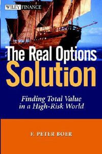 The Real Options Solution: Finding Total Value in a High Risk World (Hardcover)