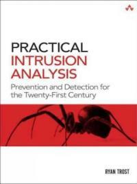 Practical intrusion analysis : prevention and detection for the twenty-first century