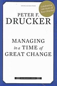 Managing in a Time of Great Change (Hardcover)