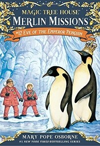 Merlin Mission #12 : Eve of the Emperor Penguin (Paperback)