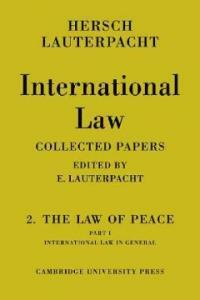International law. Volume 2 : The law of paece, Part 1 : being the collected papers of Hersch Lauterpacht