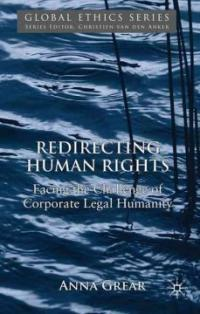Redirecting human rights : facing the challenge of corporate legal humanity