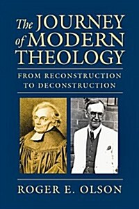 The Journey of Modern Theology: From Reconstruction to Deconstruction (Paperback)
