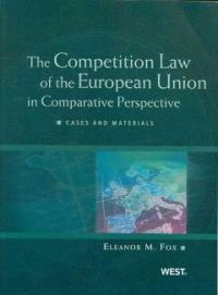 The competition law of the European Union in comparative perspective : cases and materials
