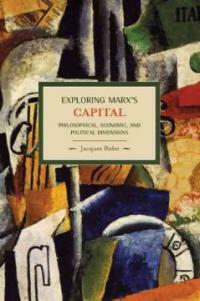 Exploring Marx's Capital: Philosophical, Economic and Political Dimensions (Paperback)