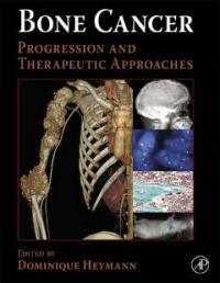 Bone cancer [electronic resource] : progression and therapeutic approaches / 1st ed