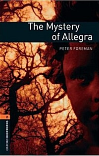 Oxford Bookworms Library: Level 2:: The Mystery of Allegra (Paperback)