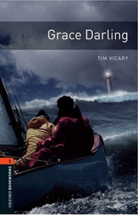 Oxford Bookworms Library: Level 2:: Grace Darling (Paperback)