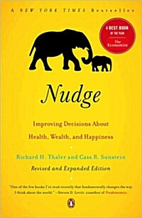 Nudge: Improving Decisions about Health, Wealth, and Happiness (Paperback)