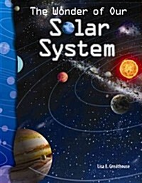 The Wonder of Our Solar System (Earth and Space Science) (Paperback)