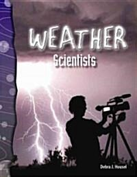 Weather Scientists (Earth and Space Science) (Paperback)
