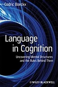 Language in Cognition : Uncovering Mental Structures and the Rules Behind Them (Hardcover)