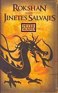 Rokshan y los jinetes salvajes/ The dragon horse (Hardcover)