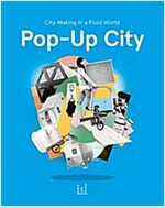 Pop-Up City: City-Making in a Fluid World (Hardcover)