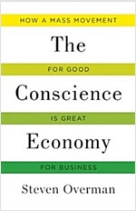 Conscience Economy: How a Mass Movement for Good Is Great for Business (Hardcover)