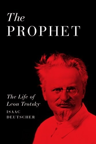 The Prophet : The Life of Leon Trotsky (Paperback)