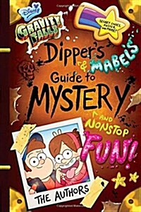 Gravity Falls Dippers and Mabels Guide to Mystery and Nonstop Fun! (Hardcover)