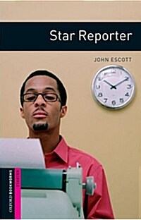 Oxford Bookworms Library: Starter Level:: Star Reporter (Paperback)