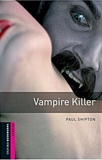 Oxford Bookworms Library: Starter Level:: Vampire Killer (Paperback)