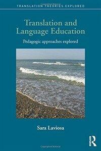 Translation and language education : pedagogic approaches explored