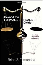 Beyond the Formalist-Realist Divide: The Role of Politics in Judging (Paperback)