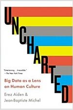 Uncharted: Big Data as a Lens on Human Culture (Paperback)