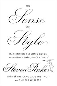 The Sense of Style: The Thinking Persons Guide to Writing in the 21st Century (Hardcover)