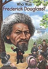 Who Was Frederick Douglass? (Paperback, DGS)