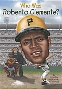 Who Was Roberto Clemente? (Paperback)