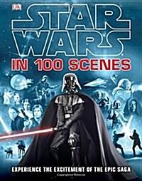 Star Wars in 100 Scenes (Hardcover)