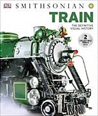 Train: The Definitive Visual History (Hardcover)