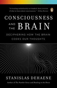 Consciousness and the Brain: Deciphering How the Brain Codes Our Thoughts (Paperback)