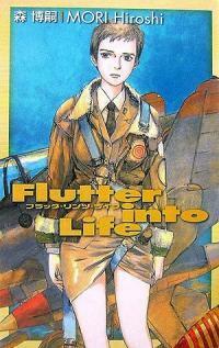 フラッタ·リンツ·ライフ―Flutter into Life (C·NOVELS BIBLIOTHEQUE) (新書)