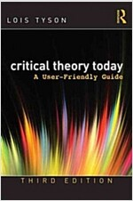 Critical Theory Today : A User-Friendly Guide (Paperback, 3 New edition)