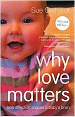 Why Love Matters : How affection shapes a baby's brain (Paperback, 2 New edition)