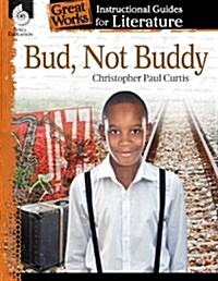 Bud, Not Buddy: An Instructional Guide for Literature: An Instructional Guide for Literature (Paperback)