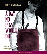 A Day No Pigs Would Die (Audio CD, Unabridged)