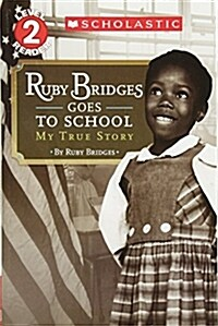 Scholastic Reader Level 2: Ruby Bridges Goes to School: My True Story: My True Story (Paperback)
