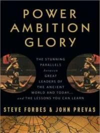 Power Ambition Glory: The Stunning Parallels Between Great Leaders of the Ancient World and Today...and the Lessons You Can Learn (Audio CD)
