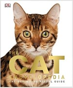 The Cat Encyclopedia : The Definitive Visual Guide (Hardcover)